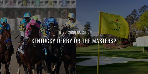 Burning Question: Kentucky Derby Vs. Masters